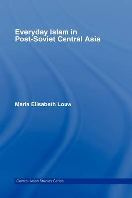 Everyday Islam in Post-Soviet Central Asia (BOK)