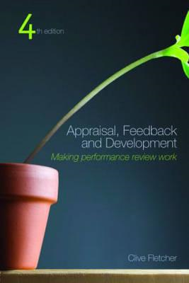 Appraisal, Feedback and Development: Making Performance Review Work (BOK)