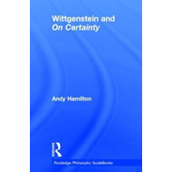 Routledge Philosophy Guidebook to Wittgenstein and On Certa (BOK)