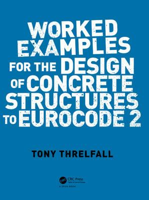 Worked Examples for the Design of Concrete Structures to Eur (BOK)