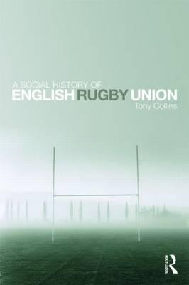 Social History of English Rugby Union (BOK)