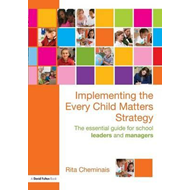 Implementing the Every Child Matters Strategy (BOK)