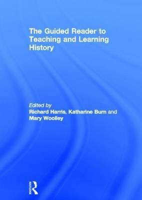 The Guided Reader to Teaching and Learning History (BOK)