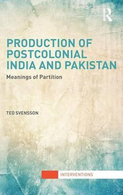 Production of Postcolonial India and Pakistan: Meanings of Partition (BOK)
