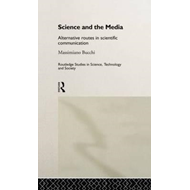 Science and the Media: Alternative Routes to Scientific Communications (BOK)