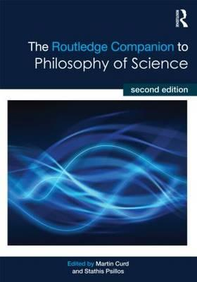 The Routledge Companion to Philosophy of Science (BOK)