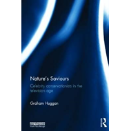 Nature's Saviours: Celebrity Conservationists in the Television Age (BOK)