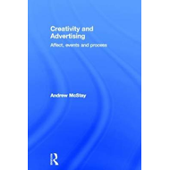 Creativity and Advertising: Affect, Events and Process (BOK)