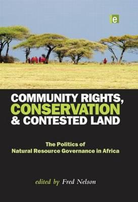 Community Rights, Conservation and Contested Land: The Politics of Natural Resource Governance in Af (BOK)
