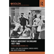 Public Indecency in England 1857-1960 (BOK)