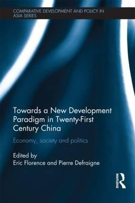 Economy, Society and Politics in Twenty-First Century China: Striving for a New Development Paradigm (BOK)