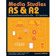 AS & A2 Media Studies: The Essential Revision Guide for AQA (BOK)