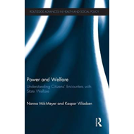 Power and Welfare: Understanding Citizens' Encounters with State Welfare (BOK)