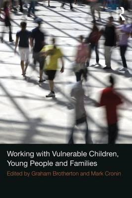 Working with Vulnerable Children, Young People and Families (BOK)