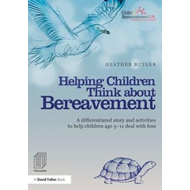 Helping Children Think About Bereavement: A Differentiated Story and Activities to Help Children Age (BOK)