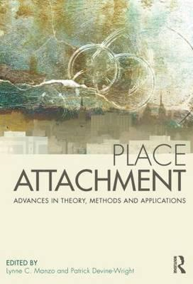 Place Attachment: Advances in Theory, Methods and Applications (BOK)