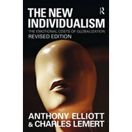 The New Individualism: The Emotional Costs of Globalization (BOK)