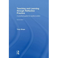 Teaching and Learning Through Reflective Practice: A Practical Guide for Positive Action (BOK)