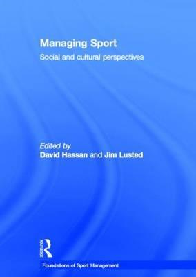 Managing Sport: Social and Cultural Perspectives (BOK)