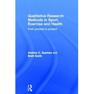 Qualitative Research Methods in Sport, Exercise and Health: From Process to Product (BOK)