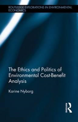 The Ethics and Politics of Environmental Cost-Benefit Analysis (BOK)