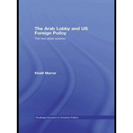 Arab Lobby and US Foreign Policy (BOK)