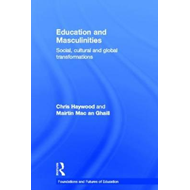 Education and Masculinities: Social, Cultural and Global Transformations (BOK)