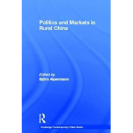 Politics and Markets in Rural China (BOK)