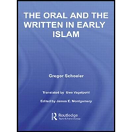 The Oral and the Written in Early Islam (BOK)