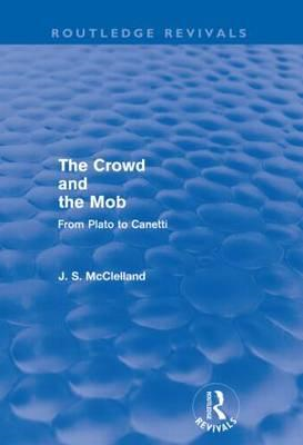 The Crowd and the Mob: From Plato to Canetti (BOK)