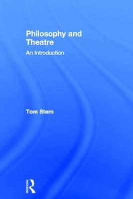 Philosophy and Theatre: An Introduction (BOK)