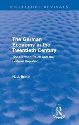 The German Economy in the Twentieth Century: The German Reich and the Federal Republic (BOK)
