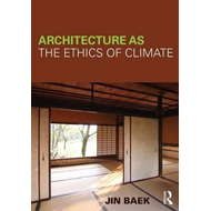Architecture as the Ethics of Climate (BOK)