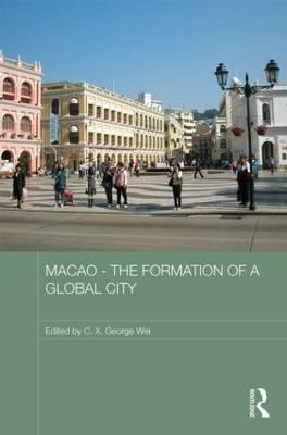 Macao - the Formation of a Global City (BOK)