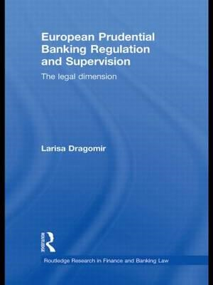European Prudential Banking Regulation and Supervision: The Legal Dimension (BOK)