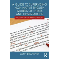 Guide to Supervising Non-native English Writers of Theses an (BOK)