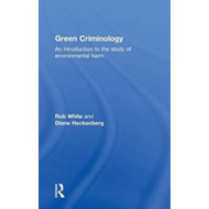 Green Criminology: An Introduction to the Study of Environmental Harm (BOK)