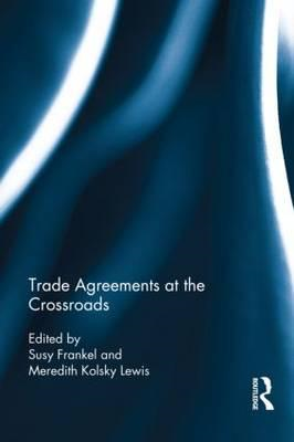 Trade Agreements at the Crossroads (BOK)