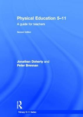 Physical Education 5-11: A Guide for Teachers (BOK)