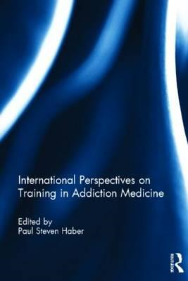 International Perspectives on Training in Addiction Medicine (BOK)