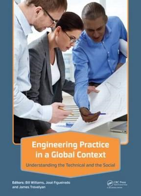 Engineering Practice in a Global Context: Understanding the Technical and the Social (BOK)