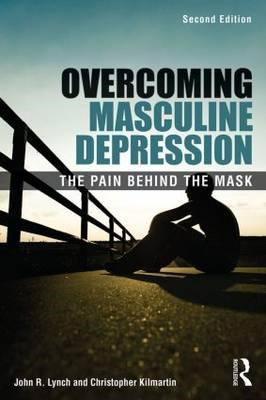Overcoming Masculine Depression: the Pain Behind the Mask (BOK)