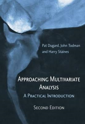Approaching Multivariate Analysis: A Practical Introduction (BOK)