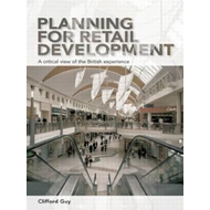 Planning for Retail Development: A Critical View of the British Experience (BOK)