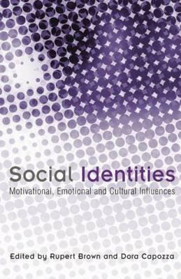 Social Identities: Motivational, Emotional, Cultural Influences (BOK)