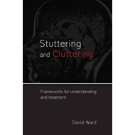 Stuttering and Cluttering: Frameworks for Understanding and Treatment (BOK)