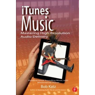 iTunes Music: Mastering High Resolution Audio Delivery (BOK)