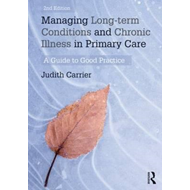 Managing Long-Term Conditions and Chronic Illness in Primary (BOK)