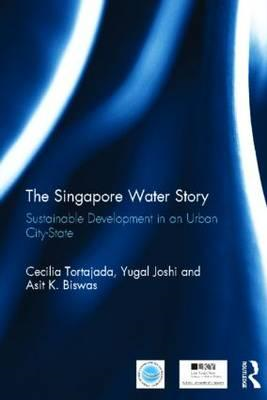The Singapore Water Story: Sustainable Development in an Urban City State (BOK)