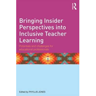Bringing Insider Perspectives into Inclusive Teacher Learnin (BOK)